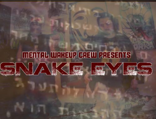 """New Music Video """"Snake Eyes"""" by Mental Wakeup Crew"""