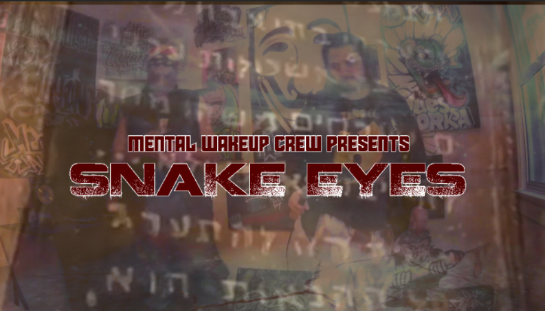 """new-music-video-""""snake-eyes""""-by-mental-wakeup-crew"""
